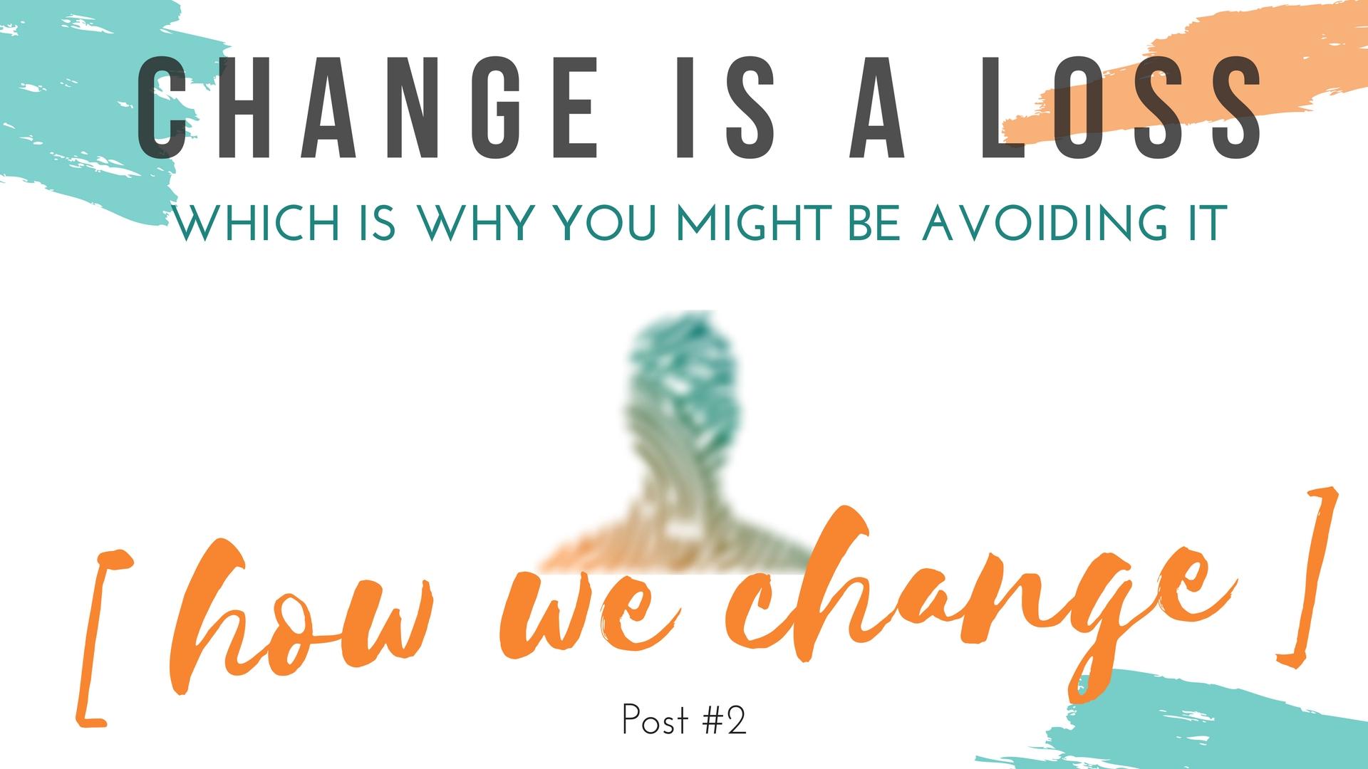 Change is a Loss - 2.jpg
