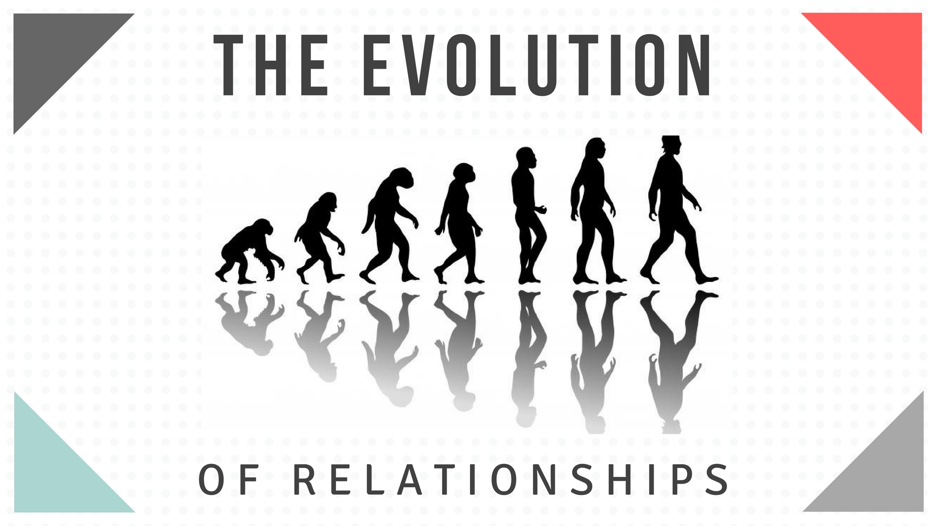 The Evolution of Relationships.jpg