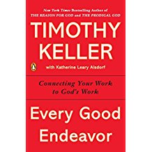 - Every Good Endeavour | Tim KellerAn amazing revelation as to why we work and how work draws us to God and others.