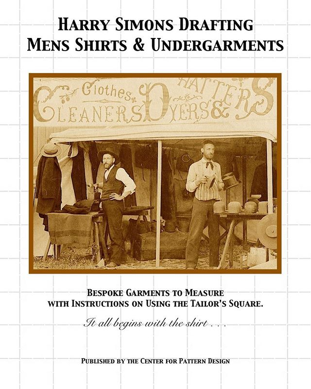 Harry Simons Drafting Men's Shirts and Undergarments: Bespoke Garments to Measure with Instructions on Using the Tailor's Square - It all begins with a shirt....Is Back In Stock!! Link is on the homepage or on the Books page, and all the patterns currently out of stock will be reprinted once tested with updated insructions. Thank everyone for your support I am in the process of moving so when settled will move more quickly. #patterncutting #menswear #hypebeaststyle #sewing #bespoketailoring #tailoringbooks #shirtmaking #bespokeshirtmaker #customshirts #couturesewing