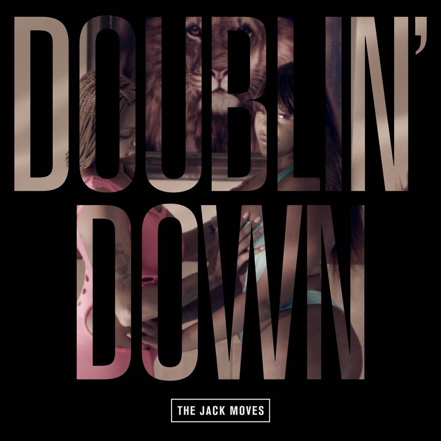 THE JACK MOVES: DOUBLIN' DOWN   ROLE INFO ETC.