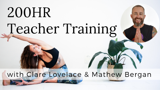 200 hour Teacher Training with Clare Lovelace & Mathew Bergan.png