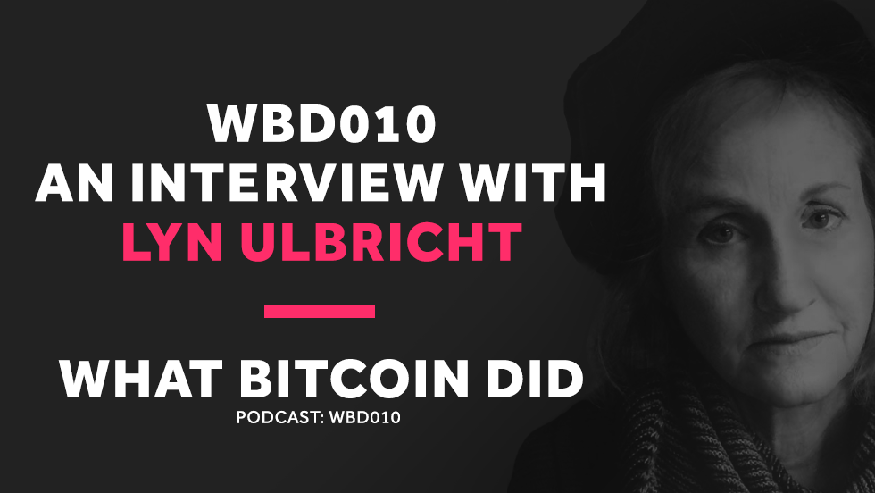 WBD 010 - Interview with Lyn Ulbricht.png