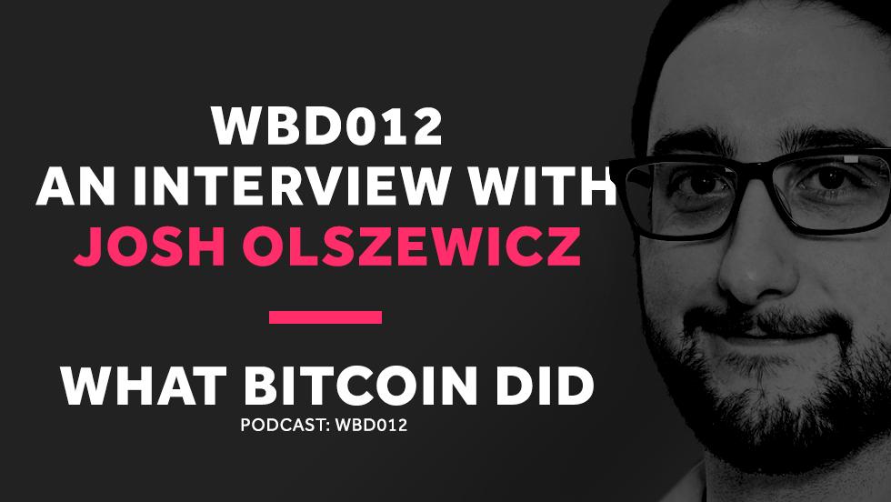 WBD 012 - Josh Olszewicz