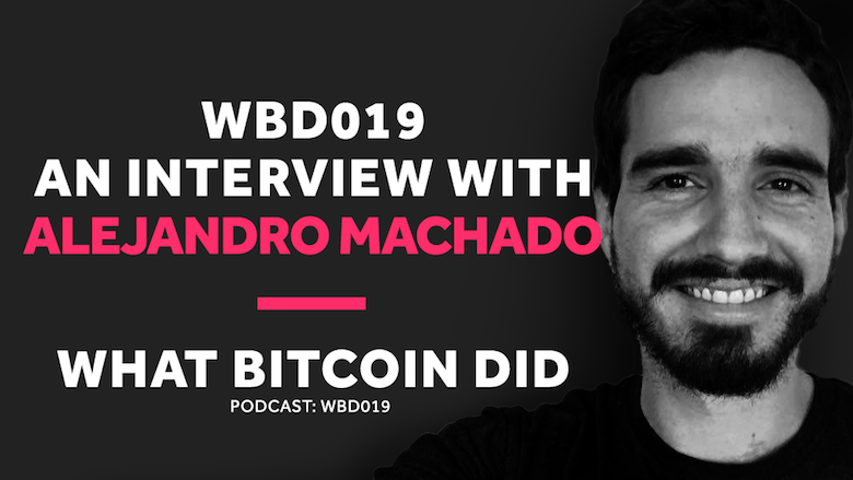 How Venezuelans are Using Bitcoin to Counter the Effects of Hyperinflation     WBD019 - JUNE 1, 2018