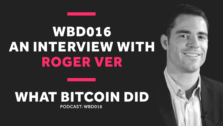 Why Bitcoin Cash is the Real Bitcoin     WBD016 - MAY 11, 2018