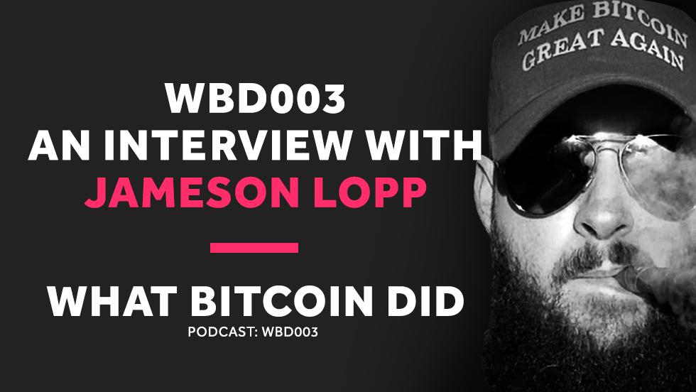 Bitcoin Philosophy and Tech     WBD003 - DECEMBER 8, 2018