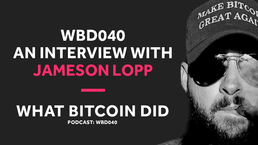 WBD040 - Interview with Jameson Lopp.png
