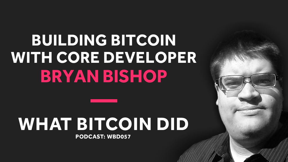 Core Developer Bryan Bishop on Building Bitcoin     DECEMBER 18, 2018