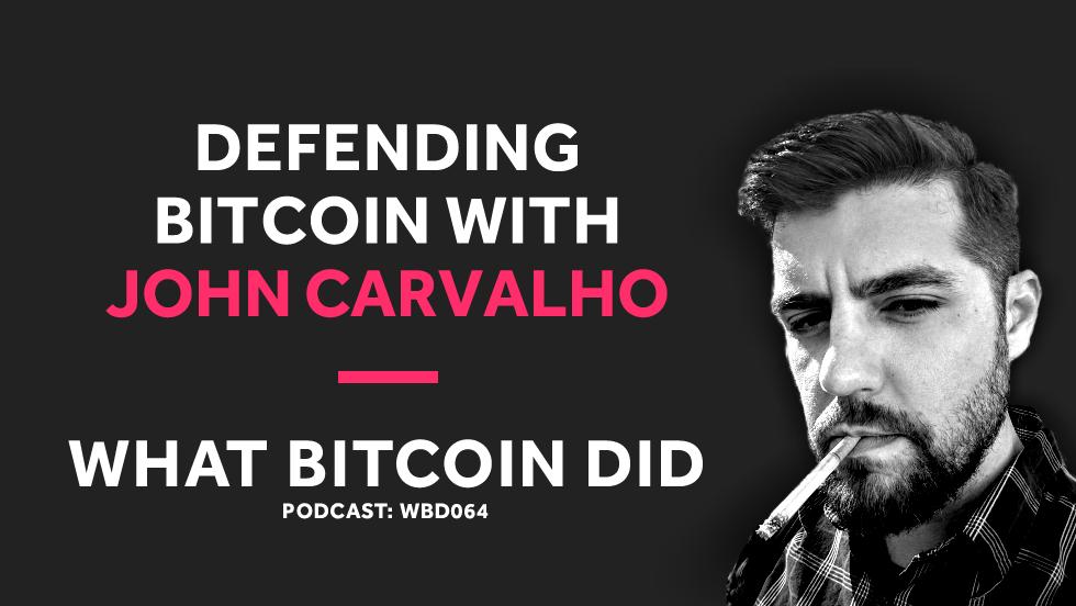 Defending Bitcoin with John Carvalho     JANUARY 15, 2019