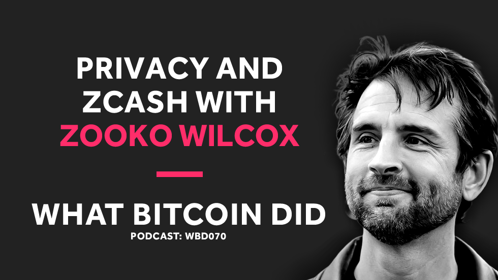 Privacy and Zcash with Zooko Wilcox     FEBRUARY 5, 2019