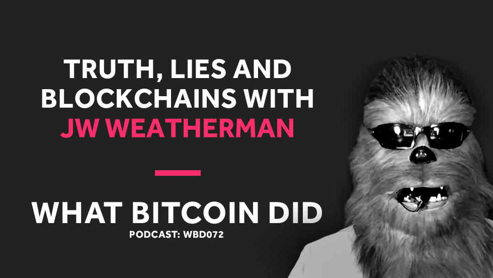 JW Weatherman on Truth, Lies and Blockchains     FEBRUARY 8, 2019