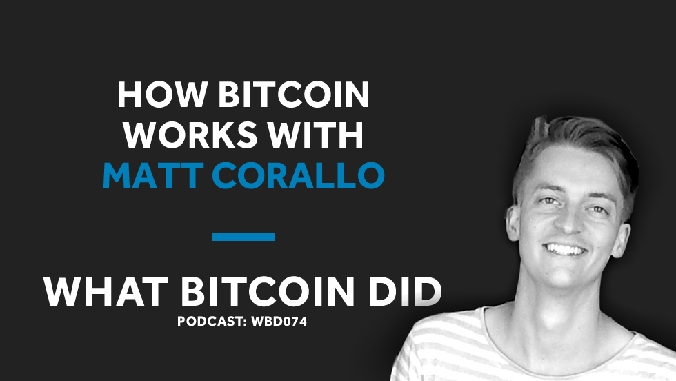 Matt Corallo on How Makes Bitcoin Work     FEBRUARY 15, 2019