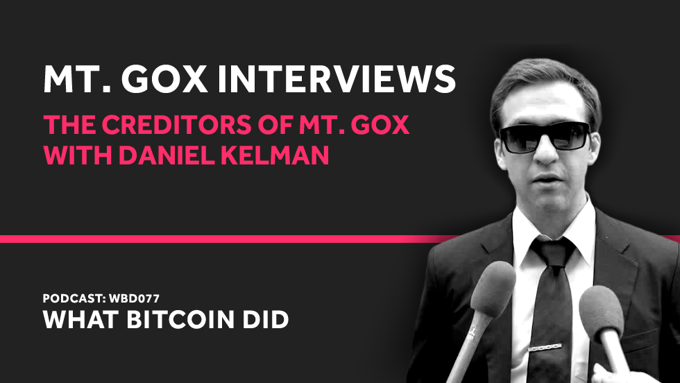 Daniel Kelman on the Creditors of Mt. Gox and Civil Rehabilitation     FEBRUARY 20, 2019