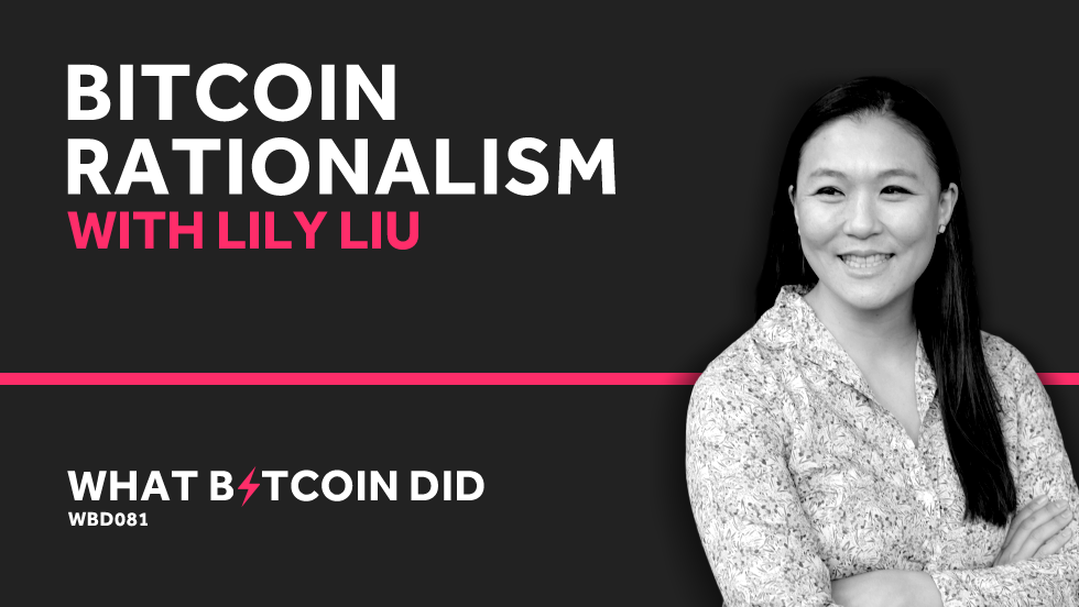 Lily Liu on Bitcoin Rationalism     MARCH 1, 2019