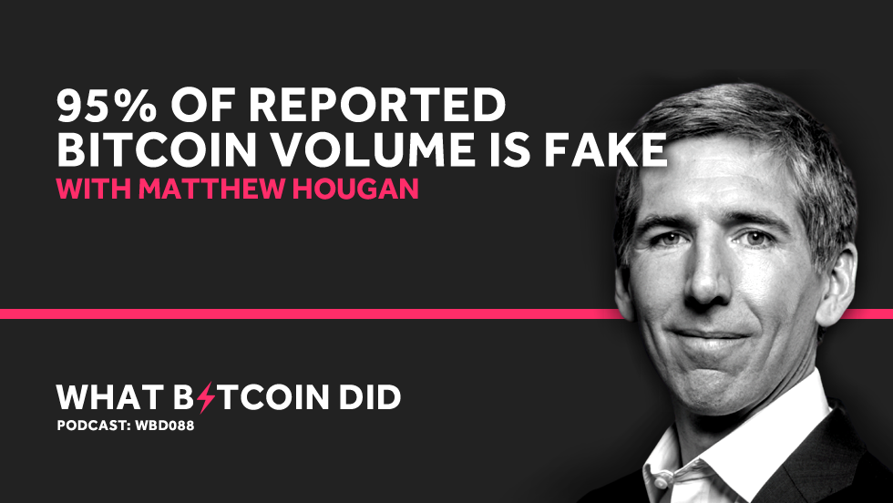 Matthew Hougan from Bitwise on Why 95% of Reported Bitcoin Trade Volume is Fake     MARCH 23, 2019