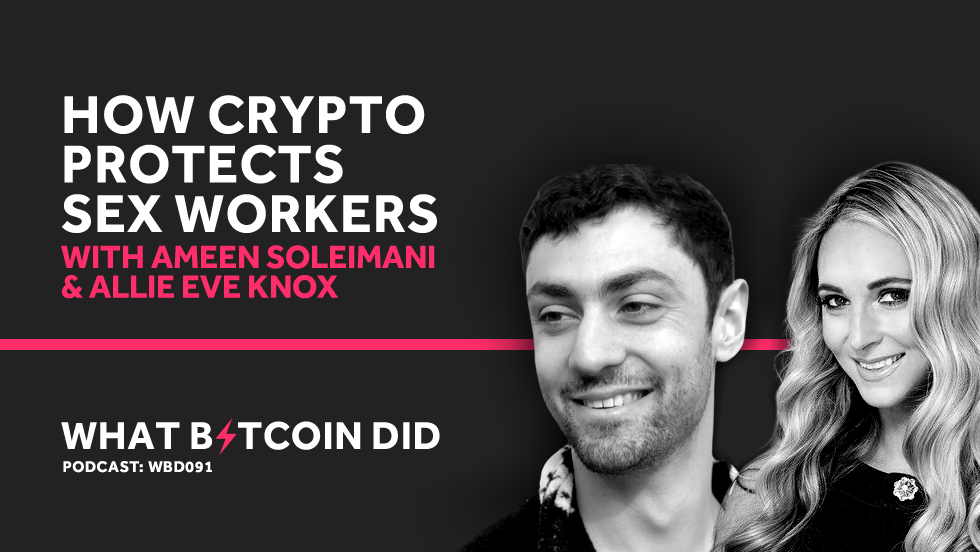 How Crypto Protects Sex Workers with Ameen Soleimani & Allie Eve Knox from Spankchain     MARCH 31, 2019