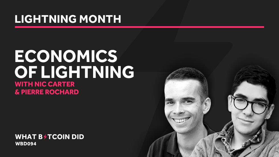 Nic Carter & Pierre Rochard on the Economics of The Lightning Network     APRIL 9, 2019