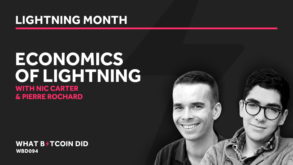 Nic Carter & Pierre Rochard on the Economics of The Lightning Network     APRIL 9, 2019
