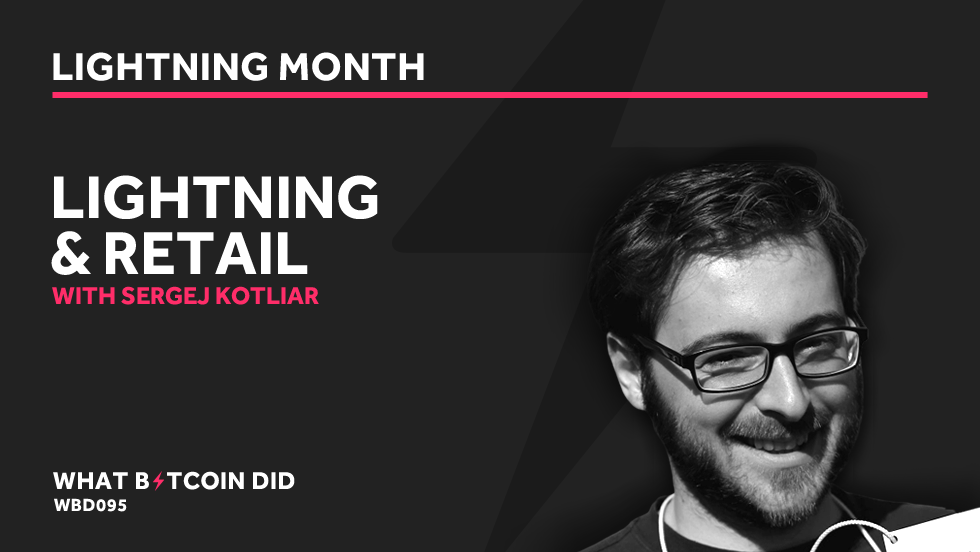 Sergej Kotliar From Bitrefill on Using Lightning in Retail     APRIL 12, 2019