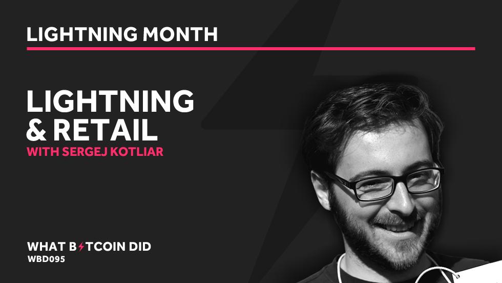 Sergej Kotliar From Bitrefill on Using Lightning in Retail     APRIL 12, 2019