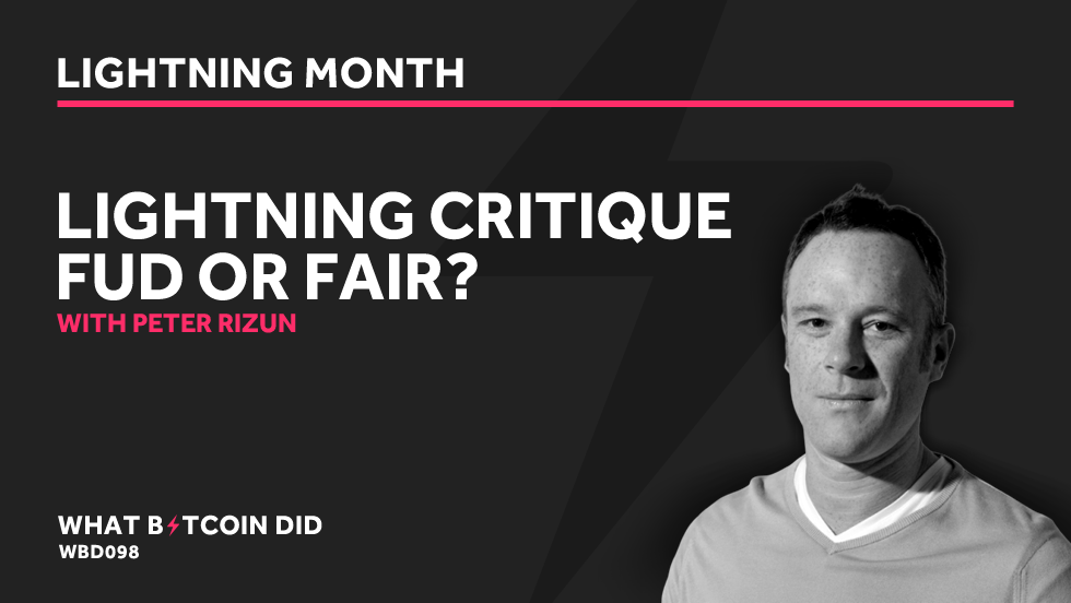 Peter Rizun's Lightning Critique: FUD or Fair?     APRIL 19, 2019