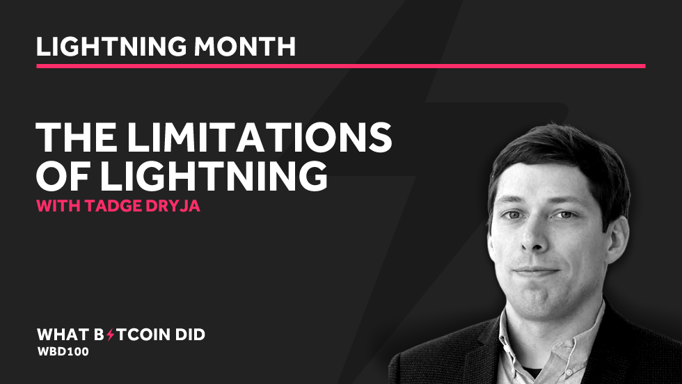 Tadge Dryja on the Limitations of the Lightning Network     APRIL 26, 2019