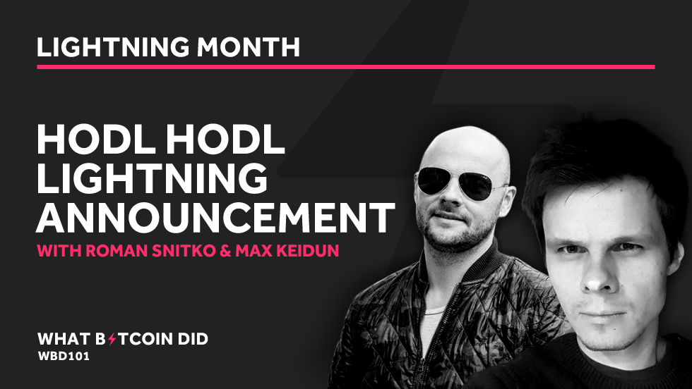 Hodl Hodl Lightning Announcement with Roman Snitko and Max Keidun     APRIL 27, 2019