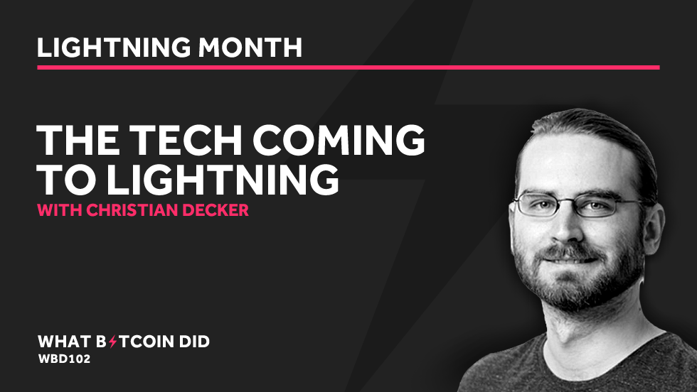 Christian Decker on the Tech Coming to Lightning     APRIL 30, 2019