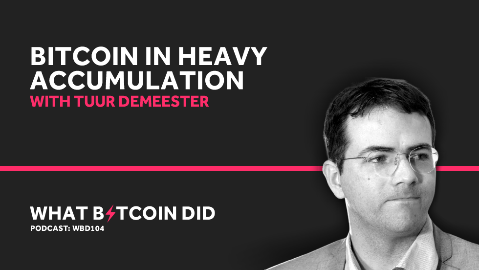 Tuur Demeester on Why Bitcoin is in Heavy Accumulation     MAY 7, 2019