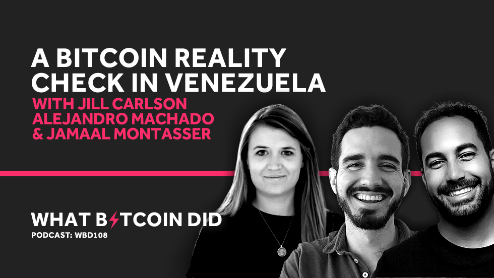 A Bitcoin Reality Check in Venezuela with Jill Carlson, Alejandro Machado & Jamaal Montasser     MAY 21, 2019