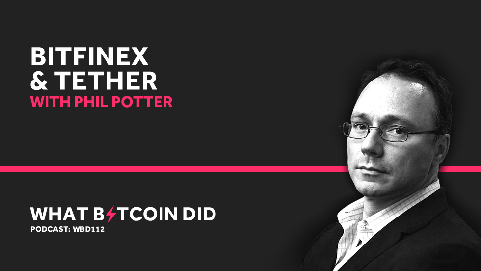 Phil Potter on Bitfinex and Tether     MAY 31, 2019