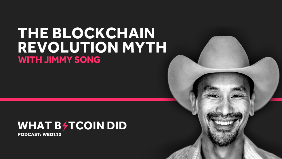 Jimmy Song on The Blockchain Revolution Myth     JUNE 4, 2019