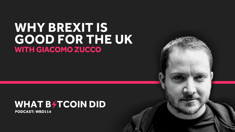 Giacomo Zucco on Why Brexit Is Good for the UK (and Bitcoin)     JUNE 7, 2019