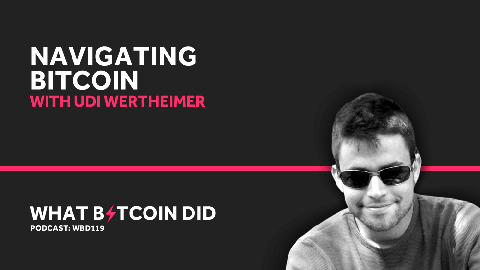 Udi Wertheimer on Navigating Bitcoin     JUNE 21, 2019