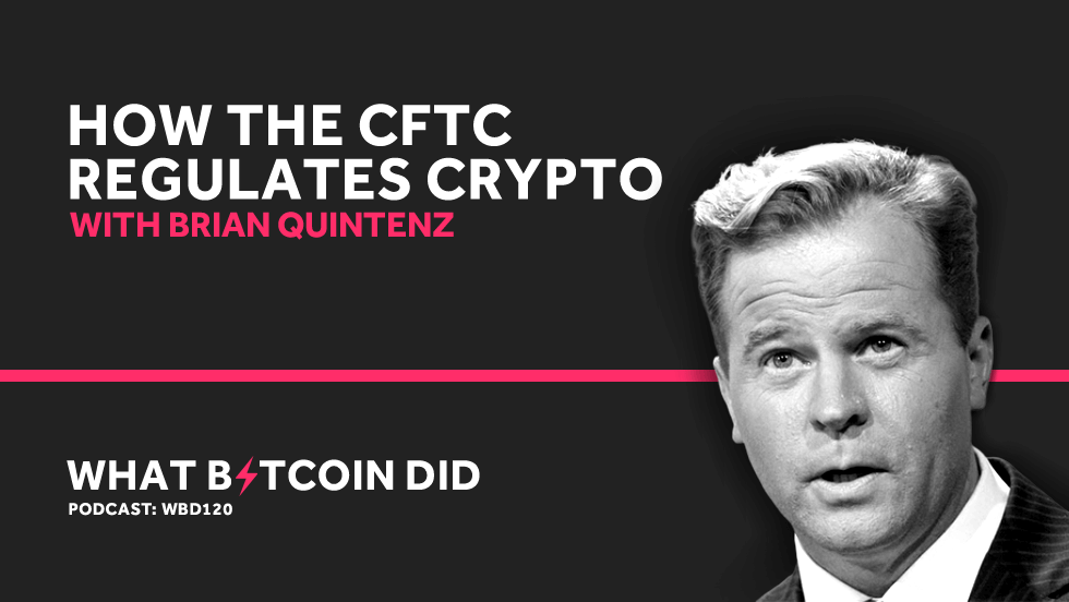 Brian Quintenz on How the CFTC Regulates Cryptocurrencies     JUNE 25, 2019