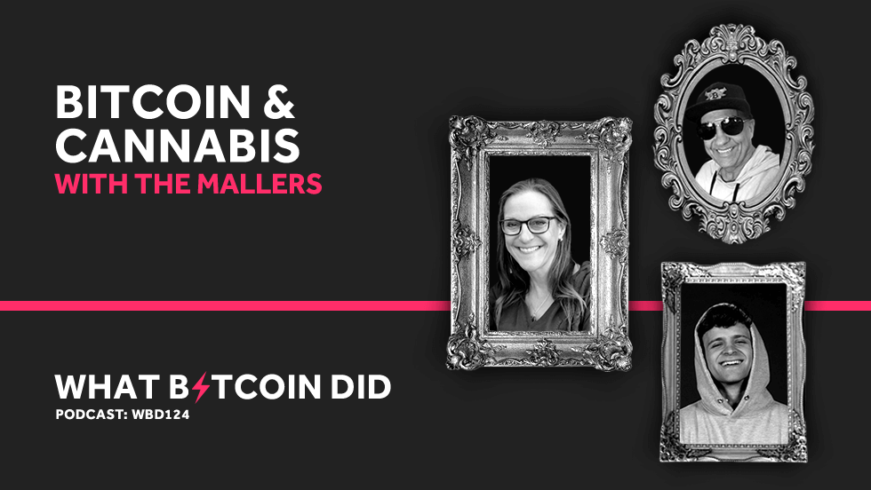 Bitcoin and Cannabis With Bitcoin Mom, Bill and Jack Mallers     JULY 9, 2019