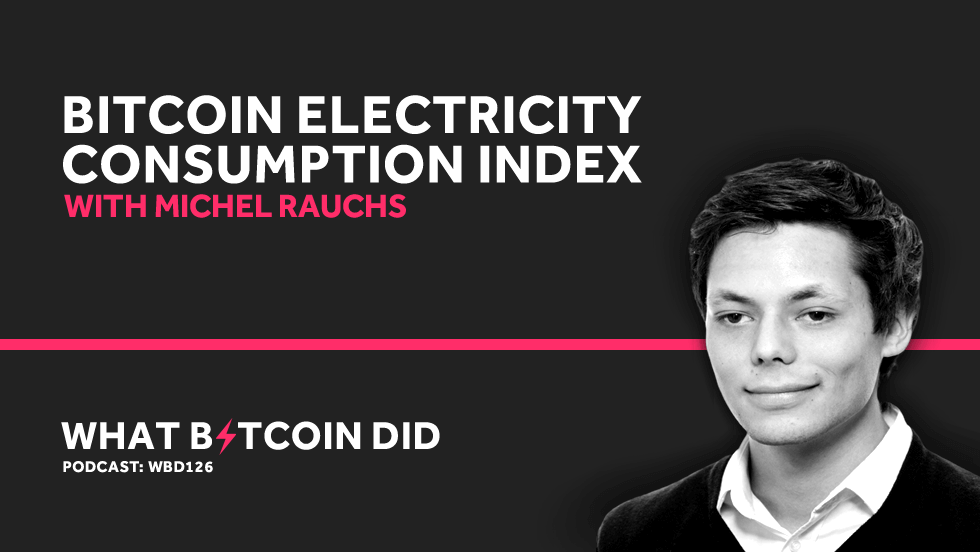 Michel Rauchs on The Bitcoin Electricity Consumption Index     JULY 16, 2019