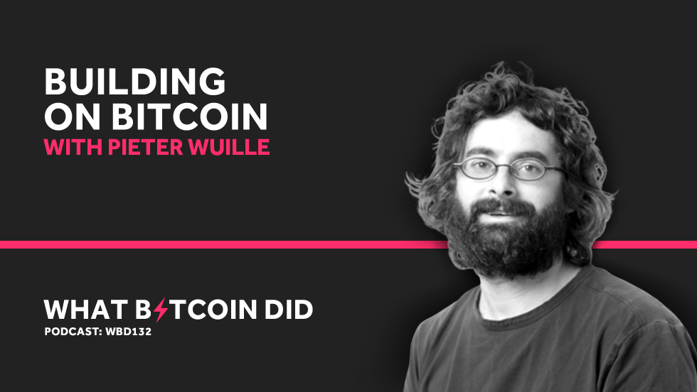 Pieter Wuille on Building Bitcoin     AUGUST 2, 2019