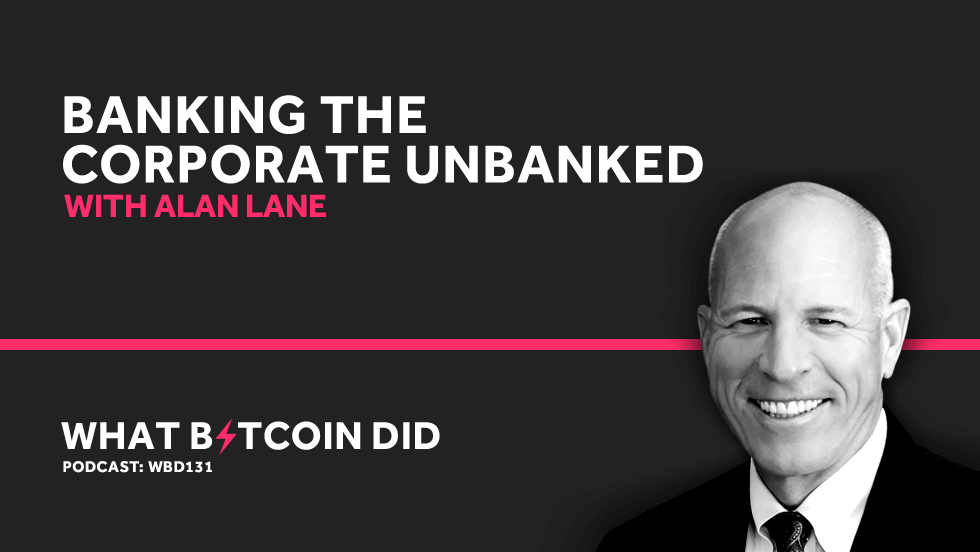 Silvergate's Alan Lane on Banking the Corporate Unbanked     JULY 30, 2019