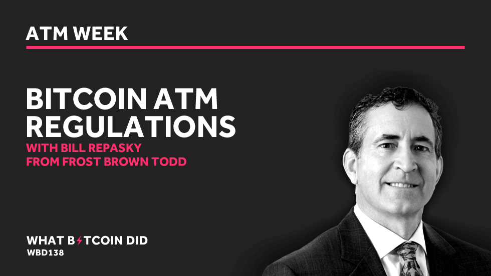 Bitcoin ATM Regulations with Bill Repasky     AUGUST 15, 2019