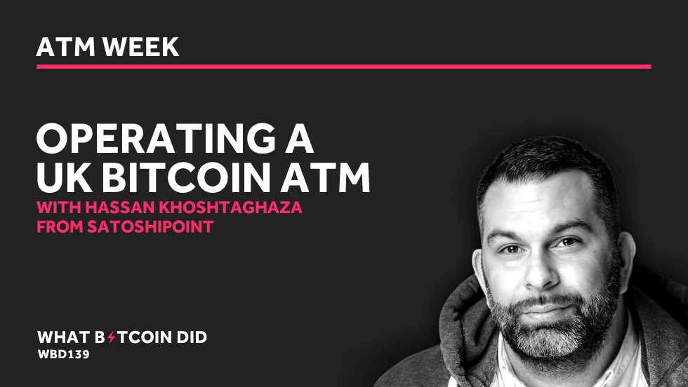 Hassan Khoshtaghaza on Operating a UK Bitcoin ATM     AUGUST 16, 2019