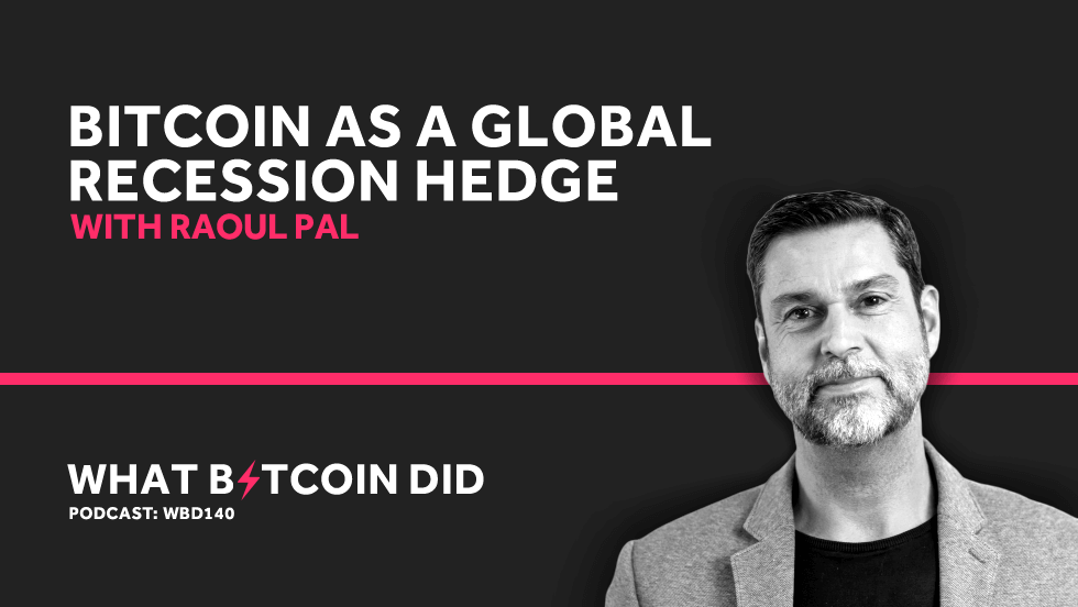 Raoul Pal on Bitcoin as a Global Recession Hedge     AUGUST 20, 2019