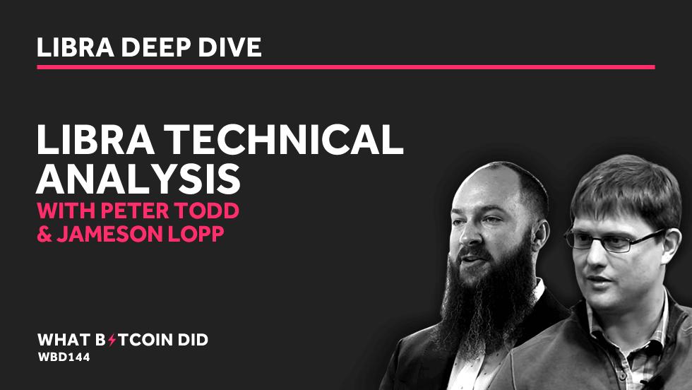 Jameson Lopp & Peter Todd on Libra: Technical Analysis     SEPTEMBER 3, 2019