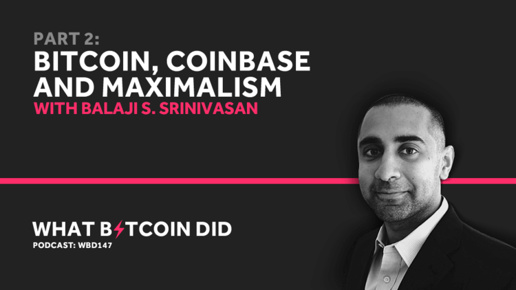 Balaji Srinivasan Part 2 - Bitcoin, Coinbase and Maximalism     SEPTEMBER 13, 2019