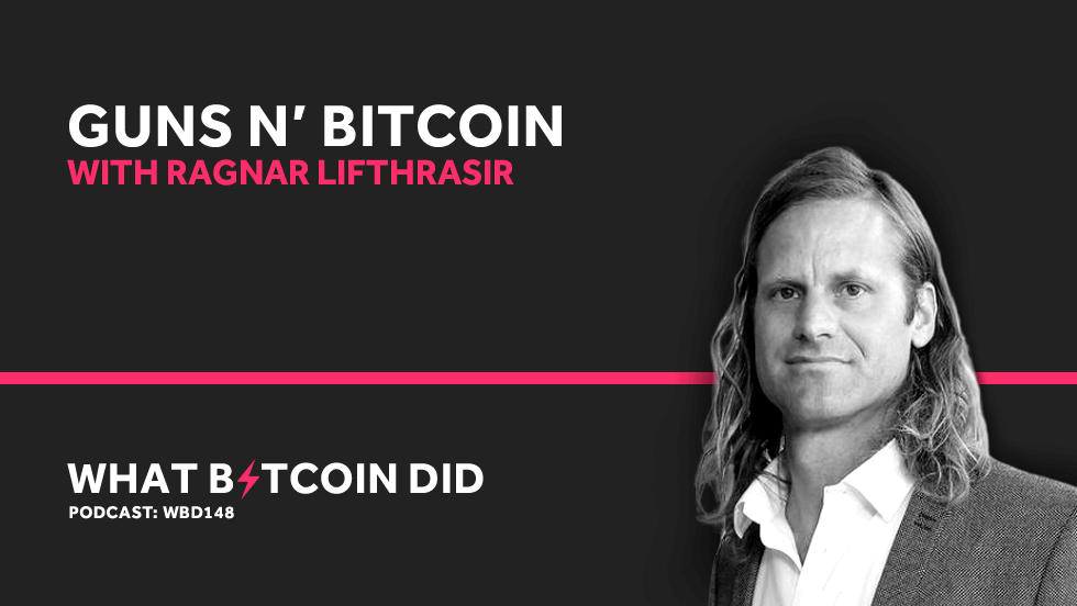 Ragnar Lifthrasir on Guns N' Bitcoin     SEPTEMBER 17, 2019