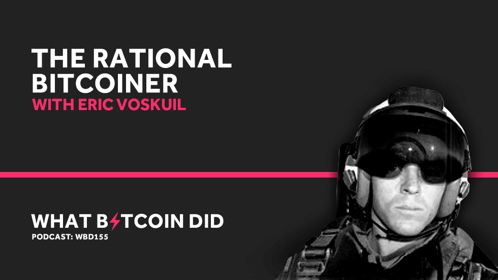 Eric Voskuil is the Most Rational Bitcoiner     OCTOBER 8, 2019