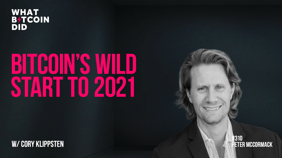Bitcoin's Wild Start to 2021 with Cory Klippsten