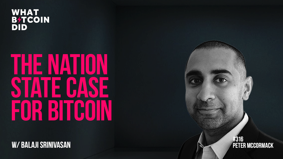 The Nation State Case for Bitcoin with Balaji Srinivasan