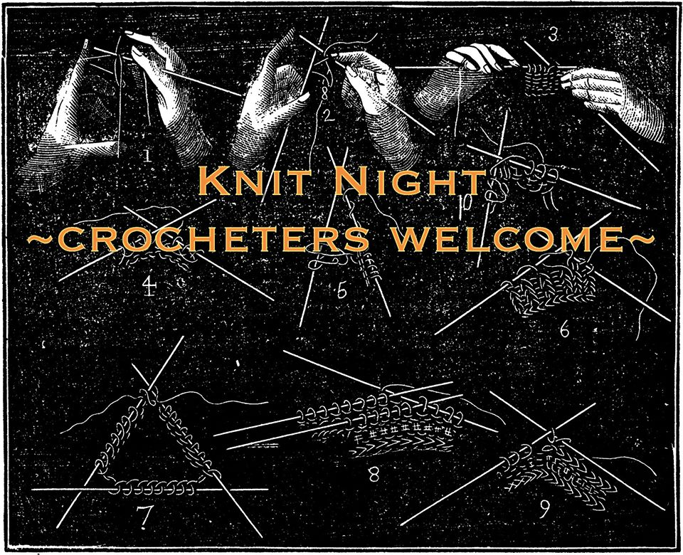 Knit NightEvery Friday6:30-8:30p - Bring your current project, and hang out with fellow fiber-enthusiasts!Knitters & Crocheters Welcome!Lead by Karen WhiteAges 16+Free!(The first Friday of every month will coincide with an opening reception for our visiting artist.)